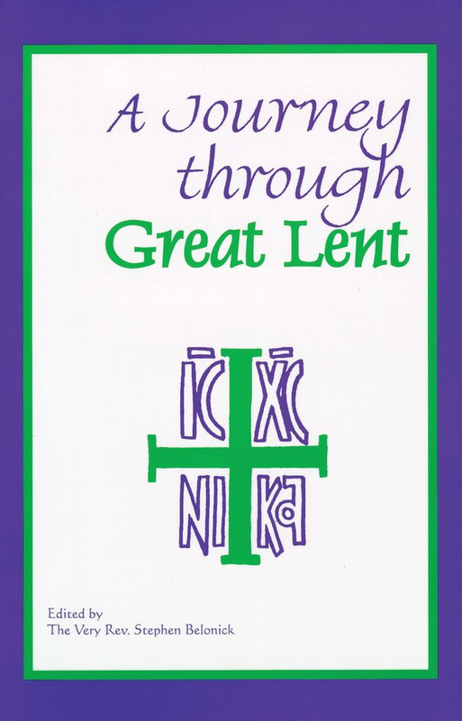 A JOURNEY THROUGH GREAT LENT