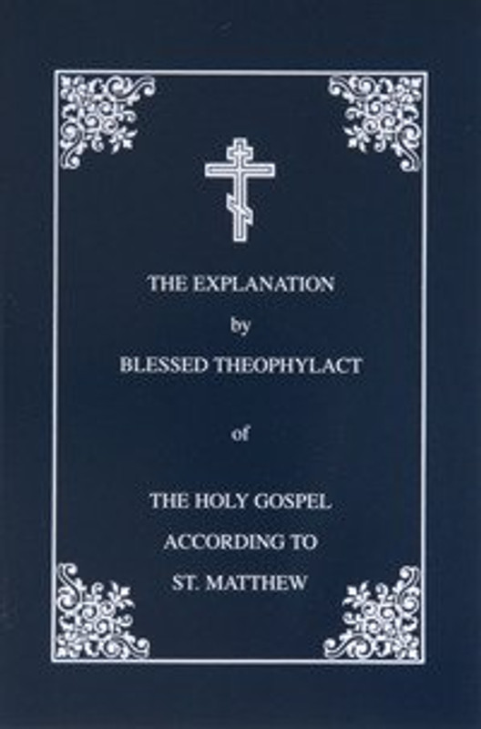 THE EXPLANATION ON THE HOLY GOSPEL ACCORDING TO ST. MATTHEW (paper)