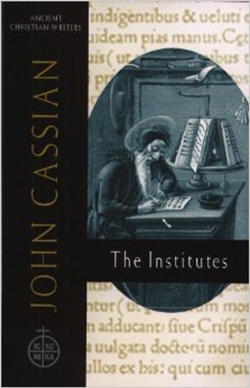 THE INSTITUTES (John Cassian) From the Ancient Christian Writers Series