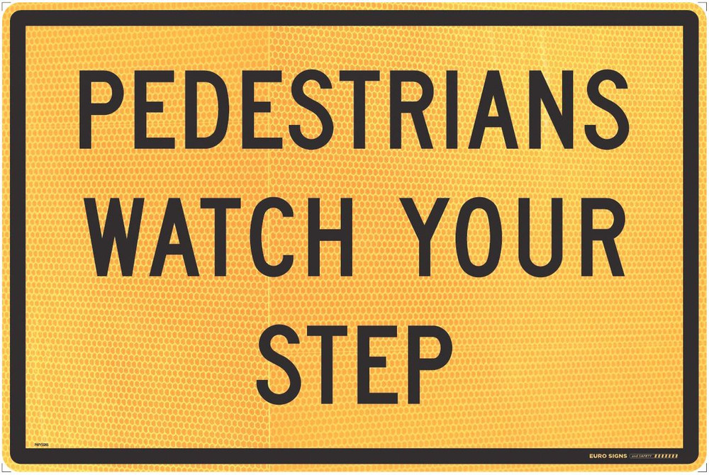 900x600 Alum Plate PEDESTRIANS WATCH YOUR STEP HI-INT