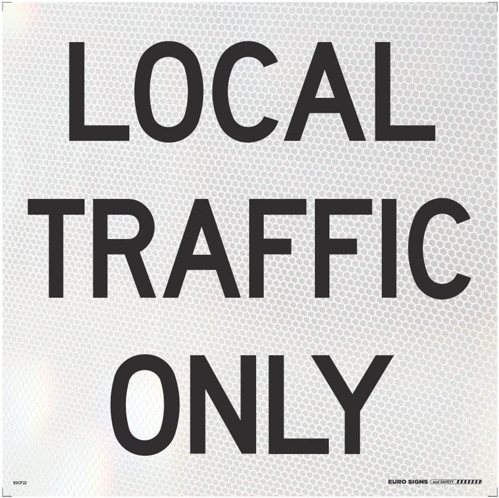 LOCAL TRAFFIC ONLY 600x600 Corflute HI-INT BLK/WHT