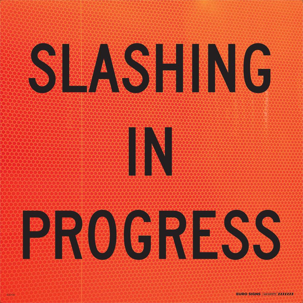 SLASHING IN PROGRESS 600x600 Corflute FLUORO BLK/ORANGE