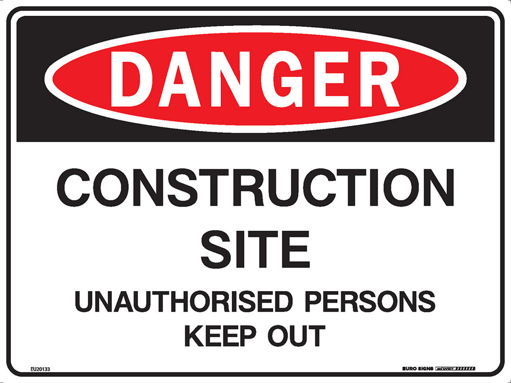 DANGER CONSTRUCTION SITE UNAUTH ... 600x450 CORF