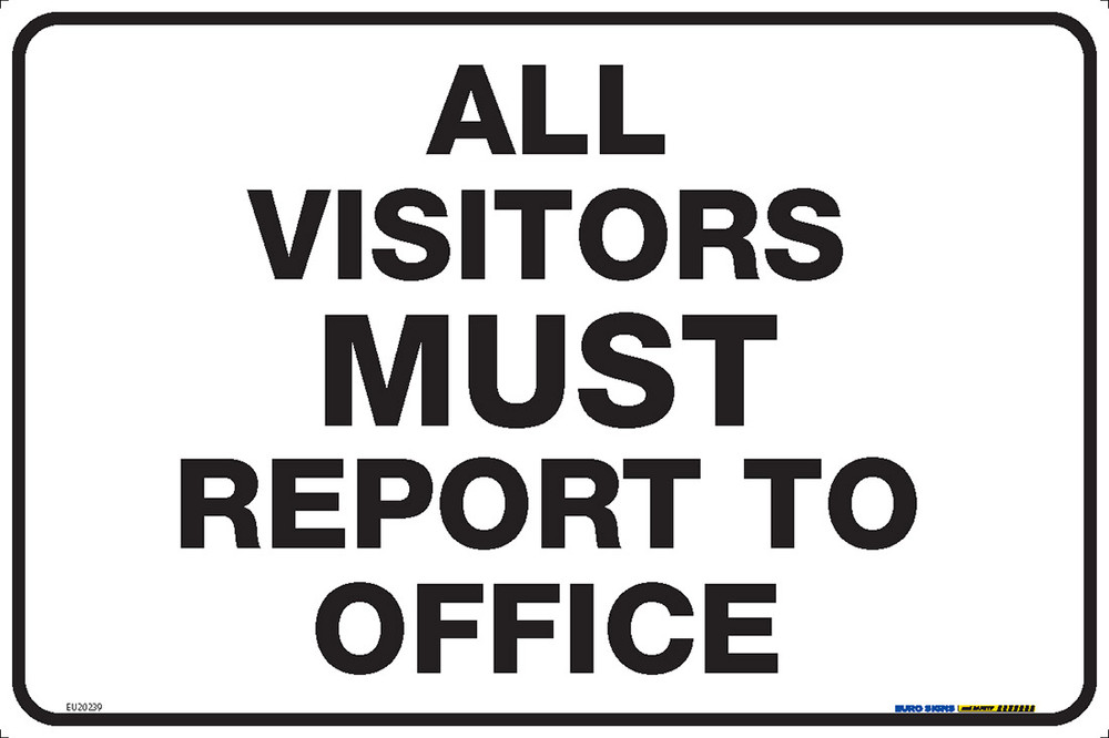 ALL VISITORS MUST REPORT TO OFFICE 450x300 MTL