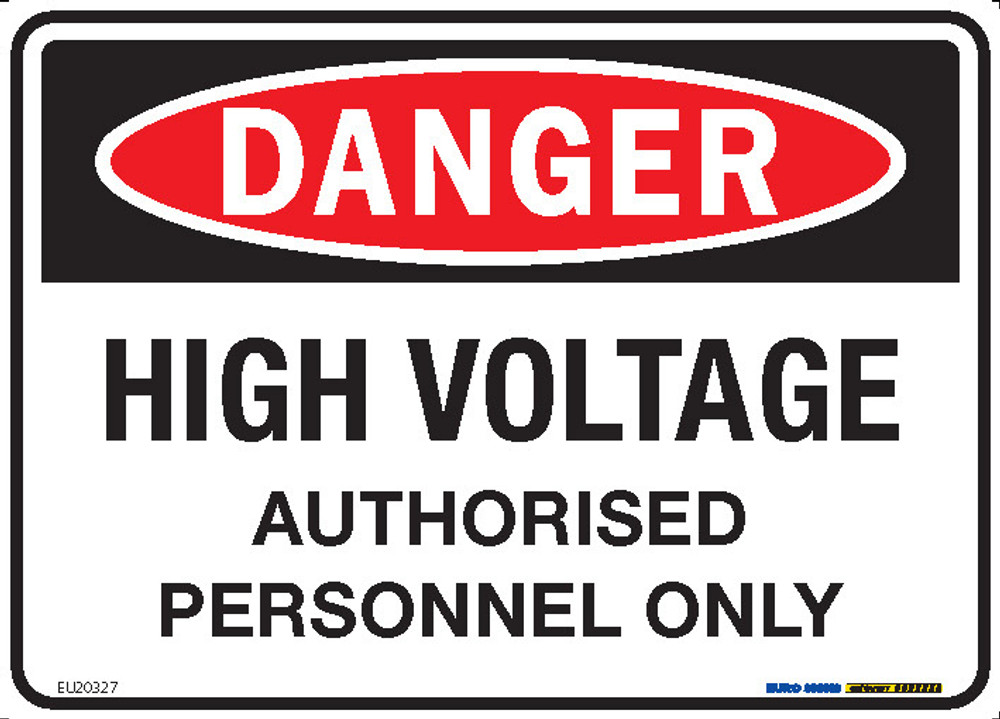 DANGER HIGH VOLTAGE AUTHORISED...250x180 DECAL