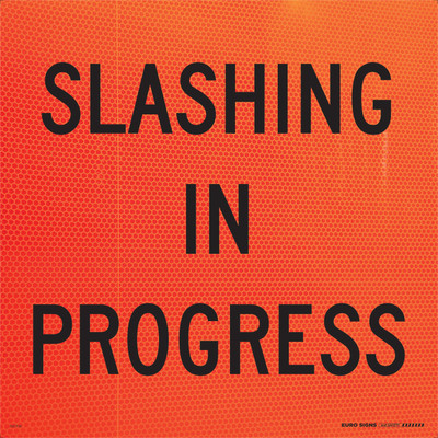 SLASHING IN PROGRESS 600x600 Corflute FLUORO BLK/ORANGE