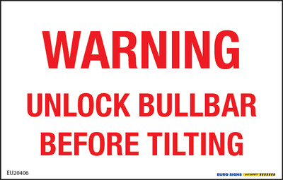 Warning UNLOCK BULLBAR BEFORE TILTING 110x70 DECAL
