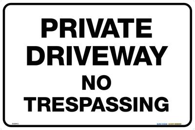 PRIVATE DRIVEWAY NO TRESPASSING 450x300 MTL