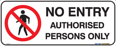 NO ENTRY AUTHORISED PERSONS ONLY 450x180 POLY