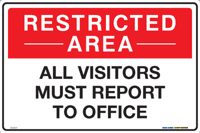 RESTRICTED AREA ALL VISITORS MUST TO OFFICE 450x300 MTL
