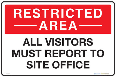 RESTRICTED AREA ALL VISITORS MUST TO SITE OFFICE 450x300 MTL