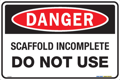 DANGER SCAFFOLD INCOMPLETE DO NOT USE 450x300 MTL