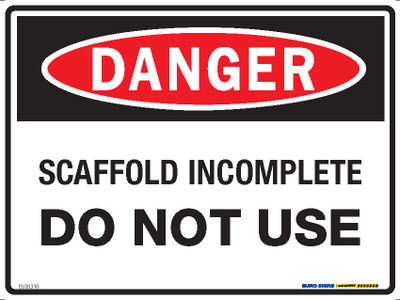 DANGER SCAFFOLD INCOMPLETE DO NOT USE 300x225 POLY