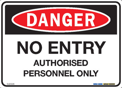 DANGER NO ENTRY AUTHORISED... 250x180 DECAL