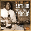 Arthur Big Boy Crudup - If I Get Lucky