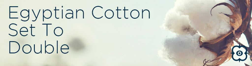 Egyptian Cotton Set To Double
