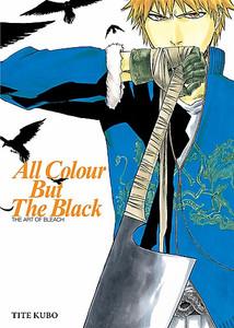 Art of Bleach - All Colour But The Black
