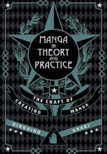 Manga in Theory and Practice: The Craft of Creating