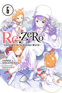 Re:ZERO -Starting Life in Another World- Novel 06