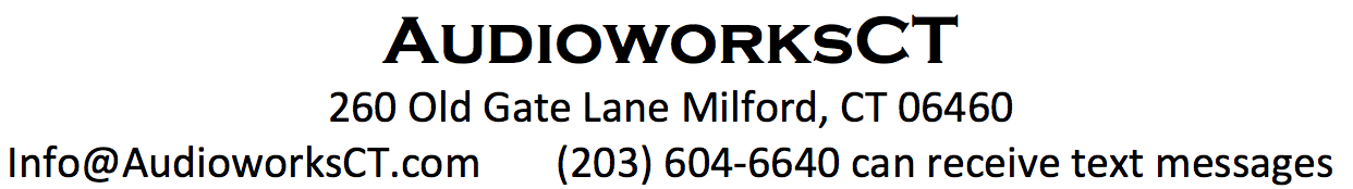 AudioworksCT                                                 260 Old Gate Lane Milford, CT 06460 Info@AudioworksCT.com (203) 604-6640 this number can receive text messages  (203) 876-1133