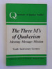 The Three M's of Quakerism : Meeting, Message, Mission - Tenth Anniversary Lectures