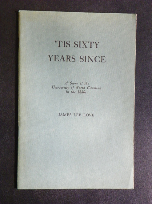 'Tis Sixty Years Since: A Story of the University of North Carolina in the 1880s