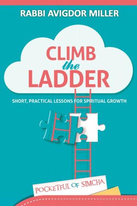 Climb the Ladder by Rabbi Avigdor Miller