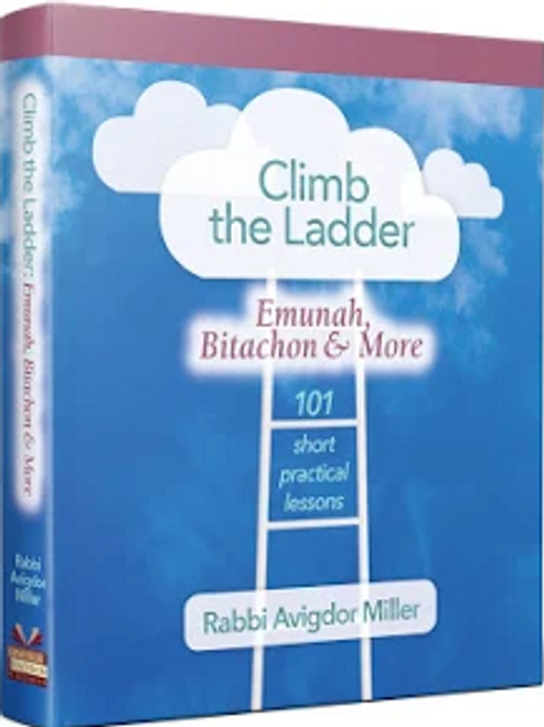 Climb the Ladder: Emunah, Bitachon, and More
