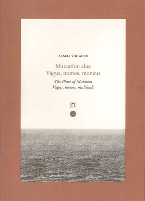 The Place of Mutation; Vagus, nomos, multitudo