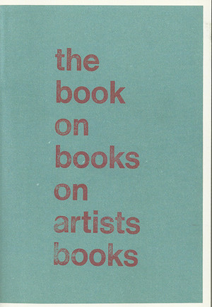The Book on Books on Artist Books