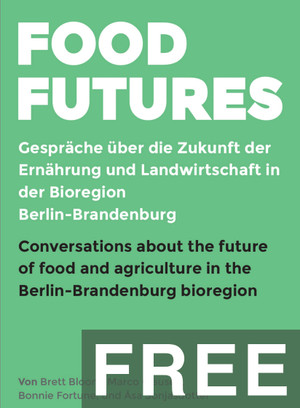 Food Futures: Conversations about the future of food and agriculture in the Berlin-Brandenburg bio-region
