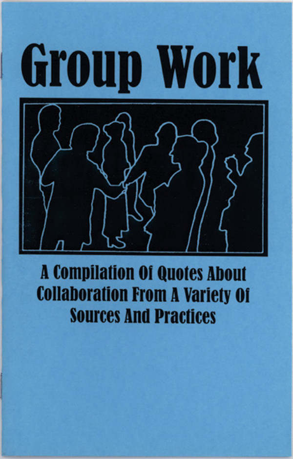 Group Work: A Compilation of Quotes About Collaboration from a Variety of Sources and Practices (2015 reprint)