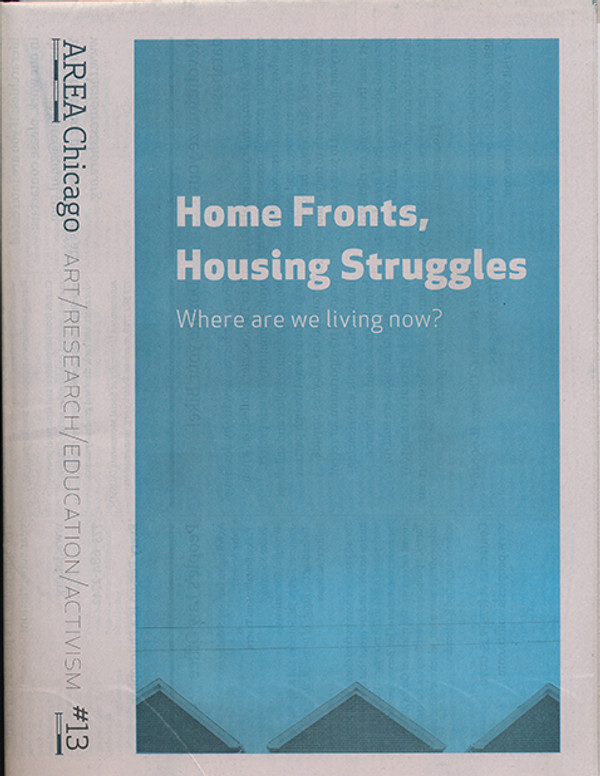 AREA Chicago #13: Home Fronts, Housing Struggles