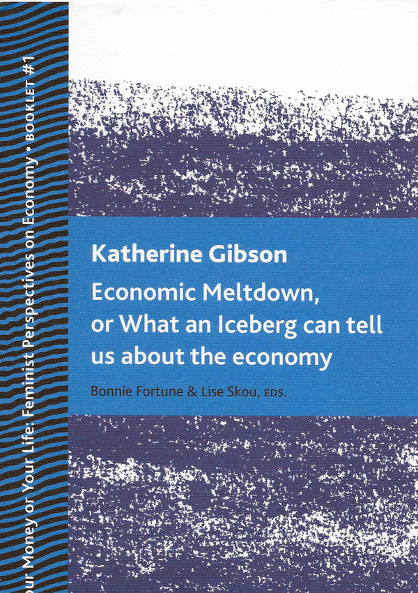 Front cover: Economic Meltdown, by Katherine Gibson