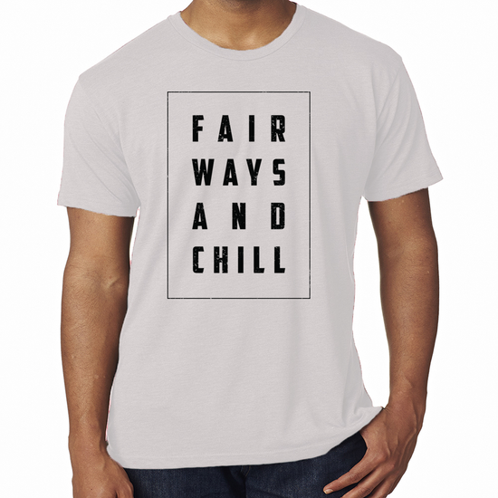 Fairways and Chill Tee (4 colors)