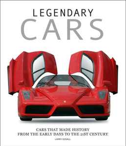 Legendary Cars: Cars That Made History from the Early Days to the 21st Century - ISBN: 9788854400818