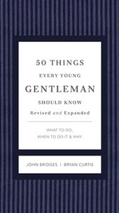 50 Things Every Young Gentleman Should Know Revised and   Upated - ISBN: 9781401604653