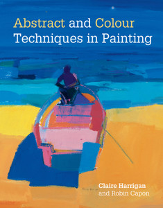 Abstract and Colour Techniques in Painting:  - ISBN: 9781849940740