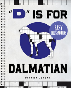 """""""D"""" Is for Dalmatian Easy Crosswords: 72 Relaxing Puzzles - ISBN: 9781402774201"""