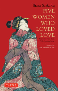 Five Women Who Loved Love: Amorous Tales from 17th-Century Japan - ISBN: 9784805310120