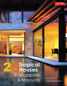 25 Tropical Houses in Singapore and Malaysia:  - ISBN: 9780804844451