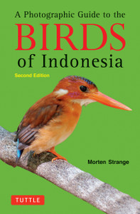 A Photographic Guide to the Birds of Indonesia: Second Edition - ISBN: 9780804842006