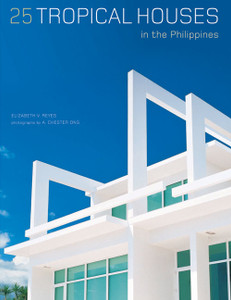25 Tropical Houses in the Philippines:  - ISBN: 9780794603151