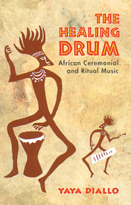 The Healing Drum: African Ceremonial and Ritual Music - ISBN: 9780892812646