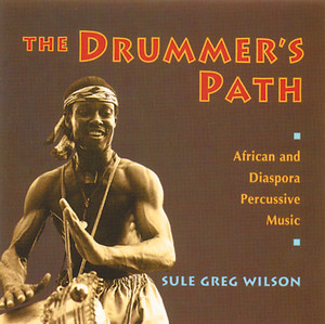 The Drummer's Path: African and Diaspora Percussive Music - ISBN: 9780892815029