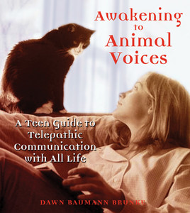 Awakening to Animal Voices: A Teen Guide to Telepathic Communication with All Life - ISBN: 9780892811366