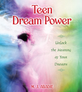 Teen Dream Power: Unlock the Meaning of Your Dreams - ISBN: 9780892810864