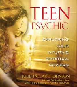 Teen Psychic: Exploring Your Intuitive Spiritual Powers - ISBN: 9780892810949