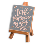 Easel Set - I Love That You're My Mom