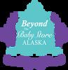 """Beyond The Baby"" Store Alaska"